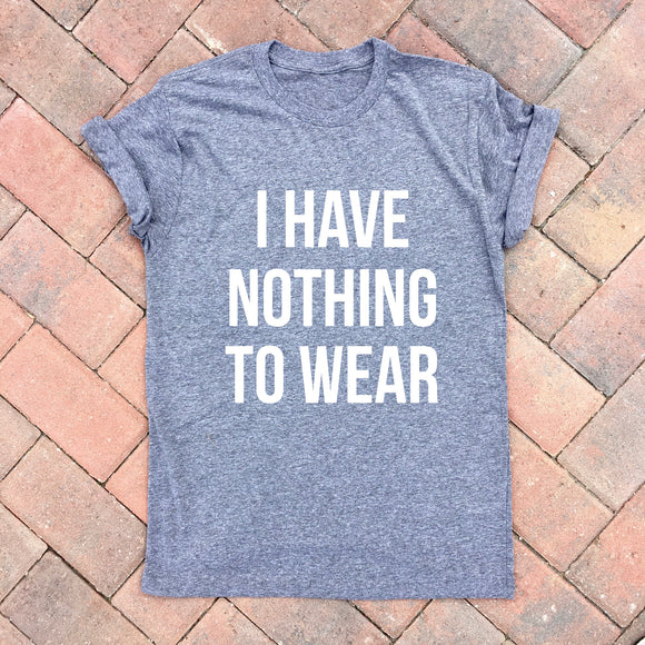 i have nothing to wear tee