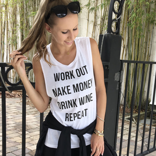 work out make money drink wine repeat tank