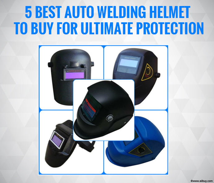 5 Best Auto Welding Helmet to Buy for Ultimate Protection