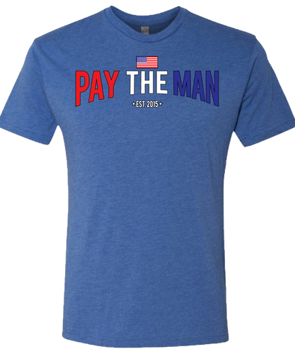 Red, White, and Blue Pay the Man T-Shirt