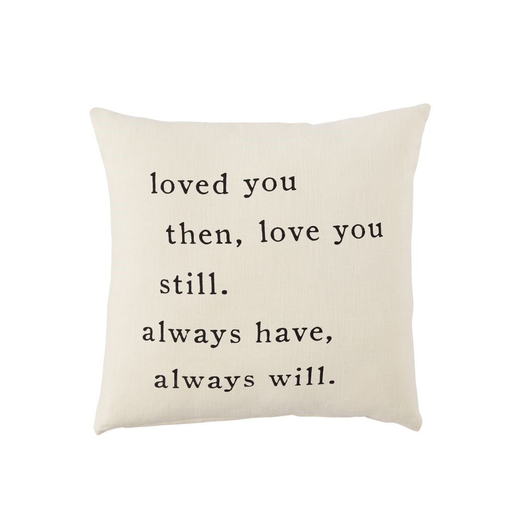 Loved You Then Pillow