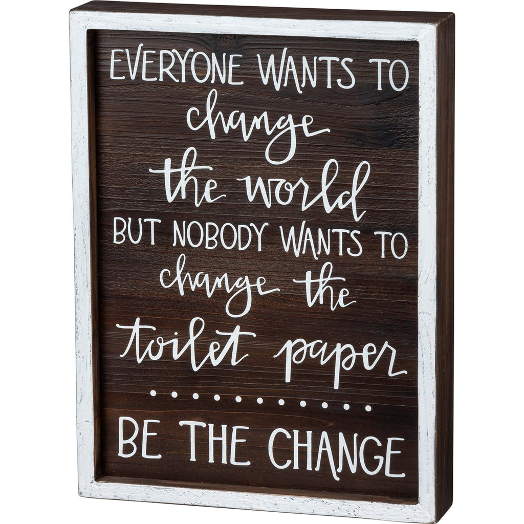 Be The Change Sign