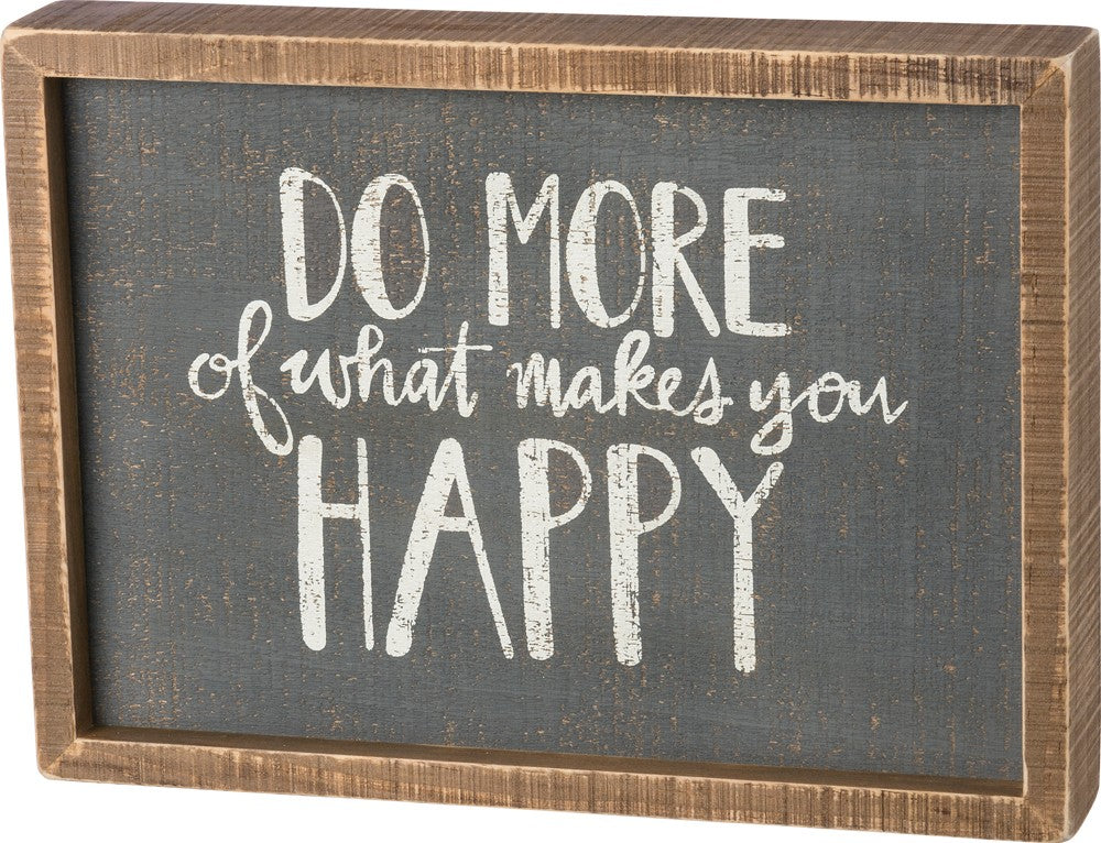 Makes You Happy Inset Box Sign