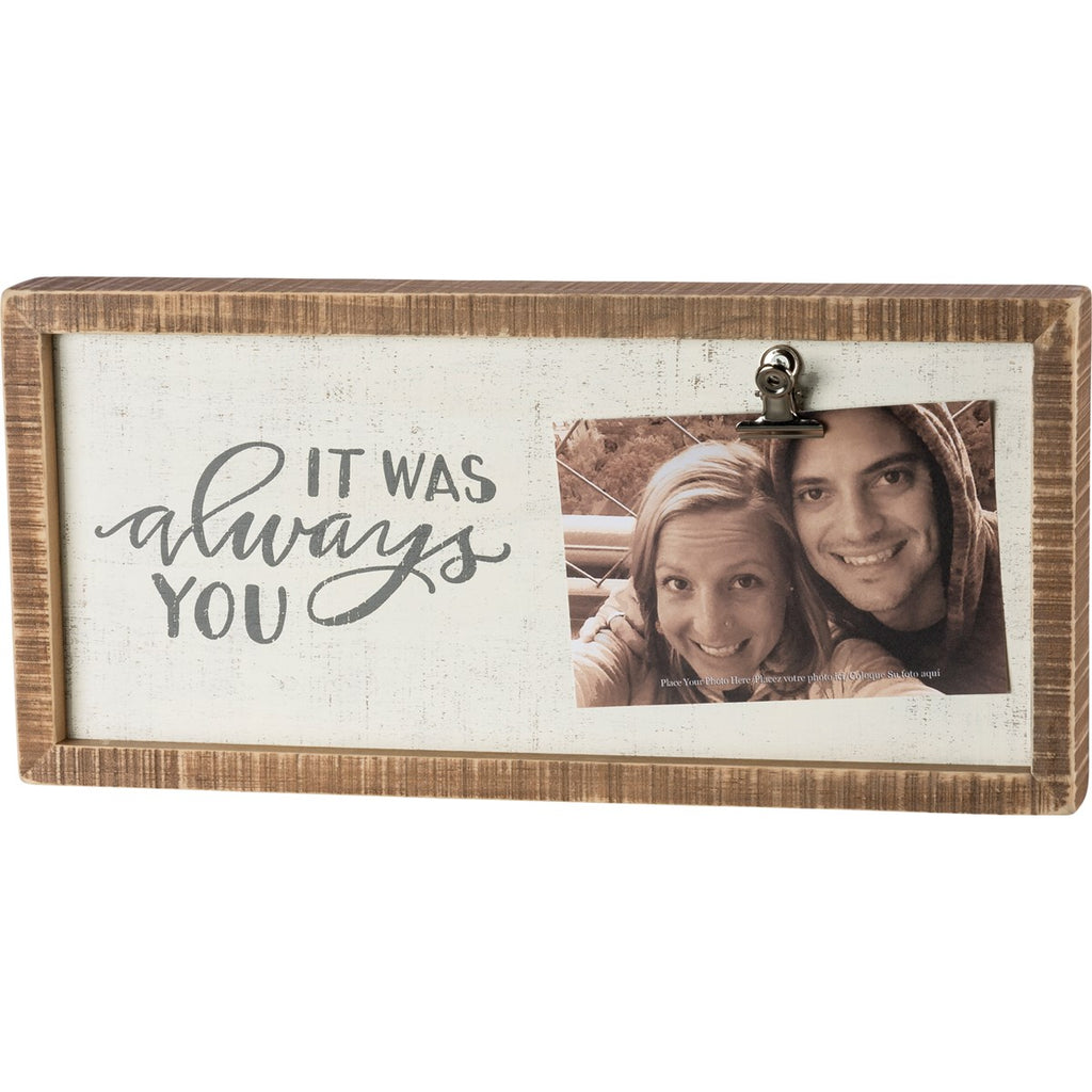 It Was Always You Frame Sign