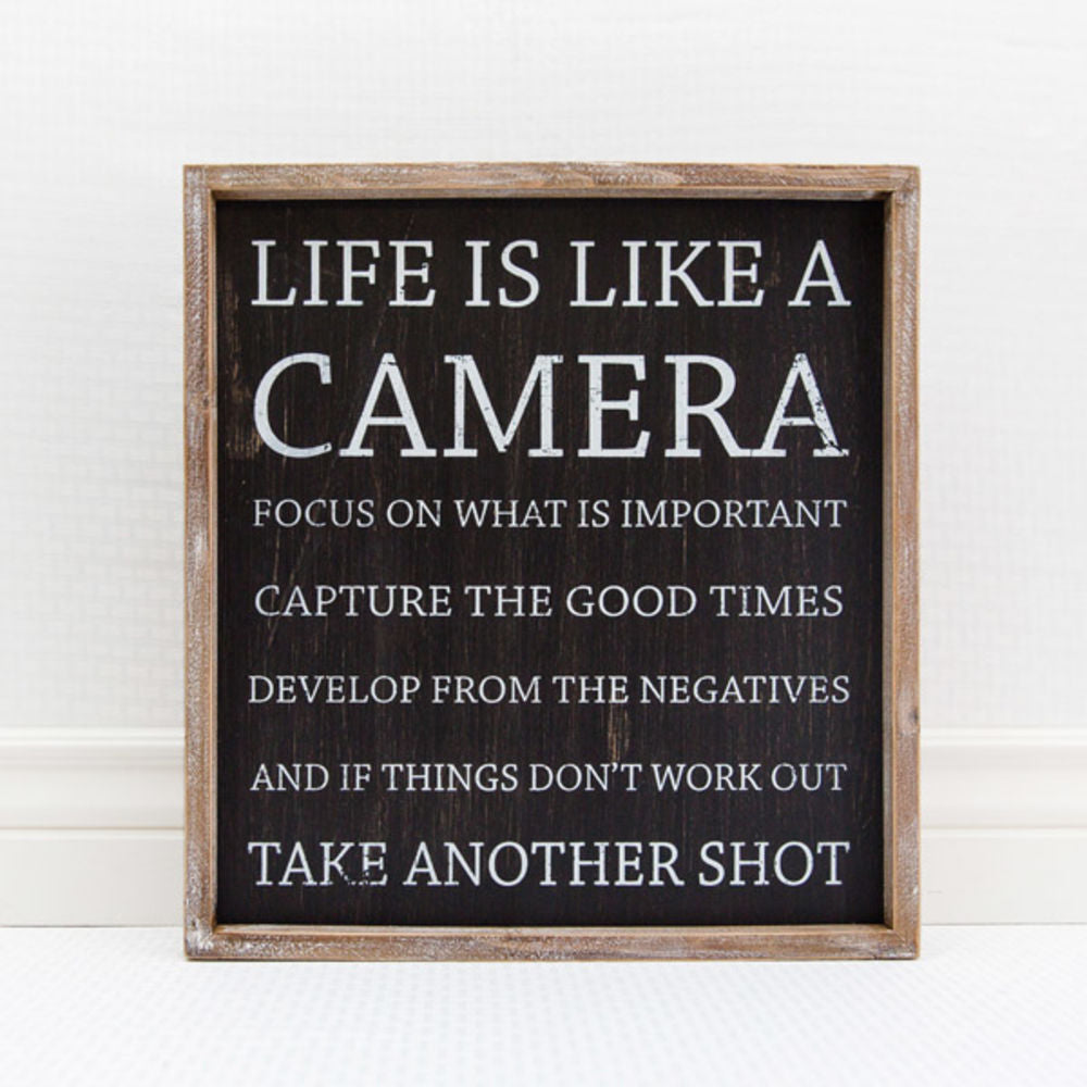 Life Is Like A Camera Sign- Large