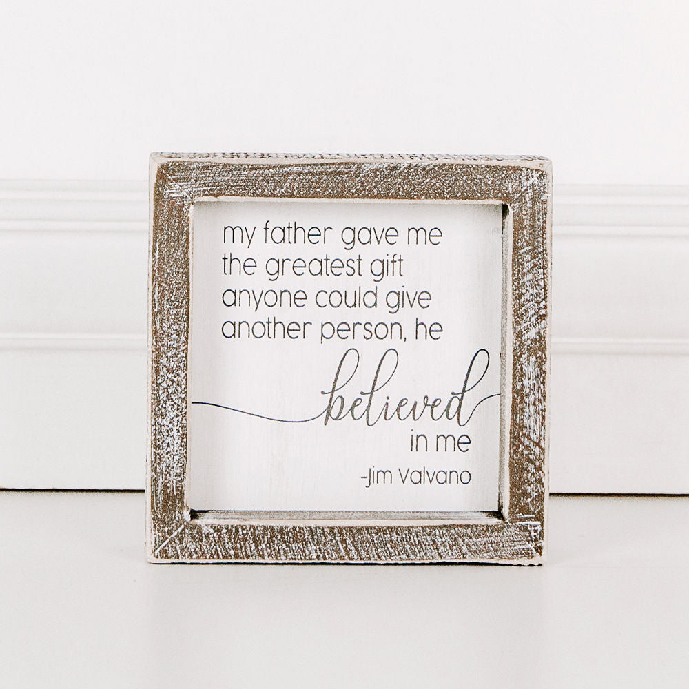 Believed In Me Box Sign