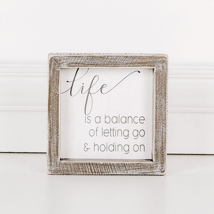 Life Is A Balance Of...Wood Framed Sign