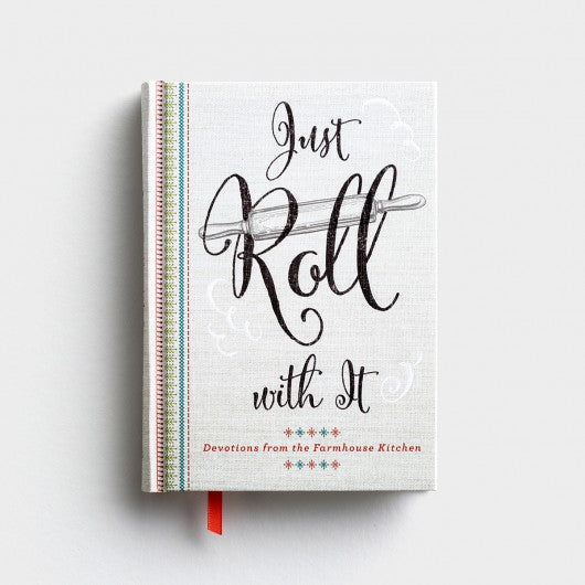 Just Roll With It - Devotions from the Farmhouse Kitchen