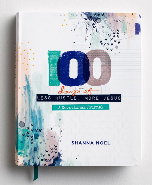 100 Days of Less Hustle More Jesus - Devotional Journal