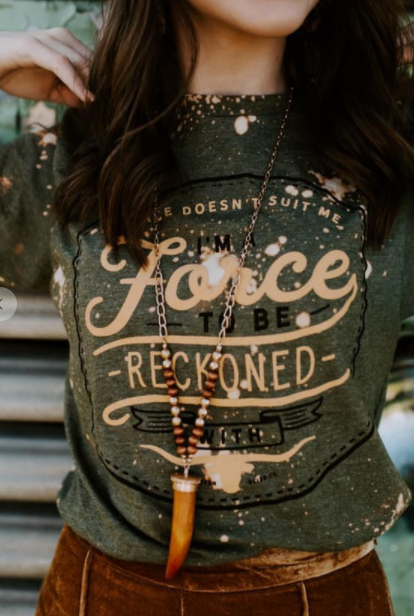 Force To Be Reckoned Tee