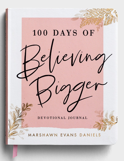 100 Days of Believing Bigger - Devotional Journal
