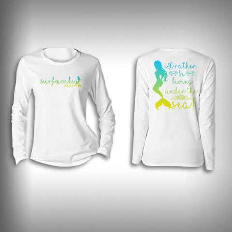 Mermaid Rather Live Under the Sea - Womens Performance Shirt - Fishing Shirt - SurfmonkeyGear  - 1