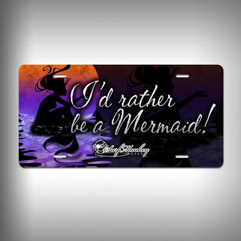 Rather be a Mermaid Custom License Plate / Vanity Plate with Custom Text and Graphics Aluminum - SurfmonkeyGear