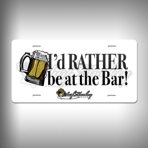 I'd Rather be at the Bar Custom License Plate / Vanity Plate with Custom Text and Graphics Aluminum - SurfmonkeyGear