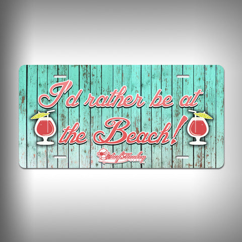 Rather be at the Beach Custom License Plate / Vanity Plate with Custom Text and Graphics Aluminum - SurfmonkeyGear