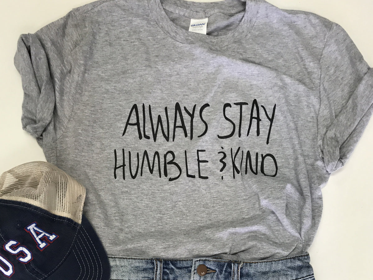 Always Stay Humble and Kind Country Music Concert T shirt tee