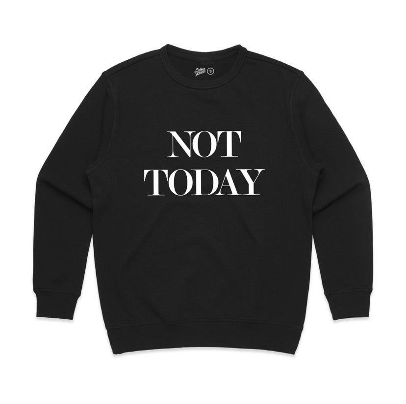 Not Today Sweatshirt Pullover