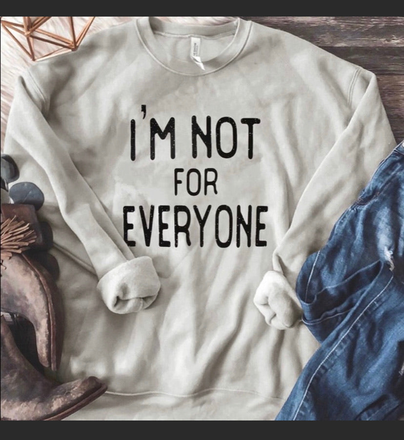 I'm Not for Everyone Sweatshirt,  Social Distance Shirt