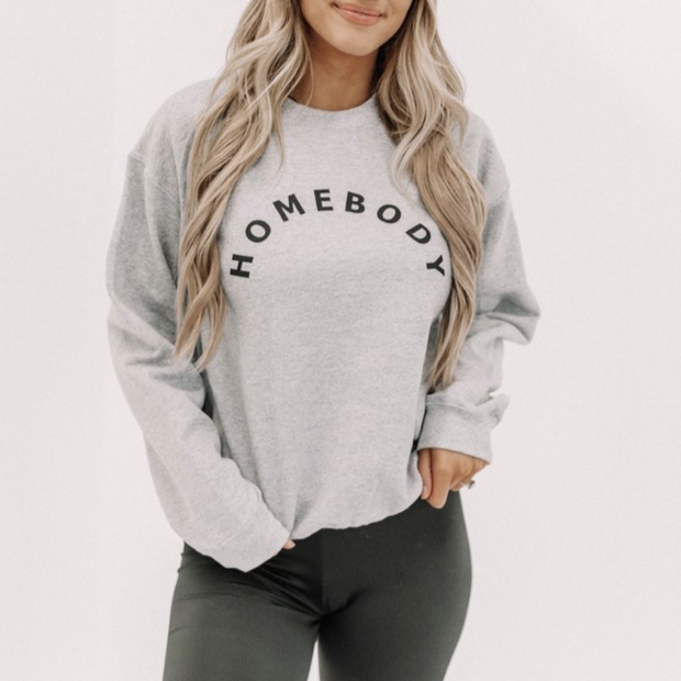 Homebody Sweatshirt  Stay At Home Shirt