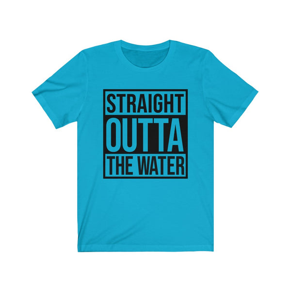 Straight Outta The Water B+C Unisex Jersey Short Sleeve Tee