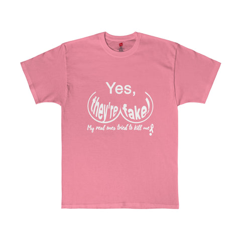Yes They're Fake My Real Ones Tried To Kill Me Tee Breast Cancer T-Shirt