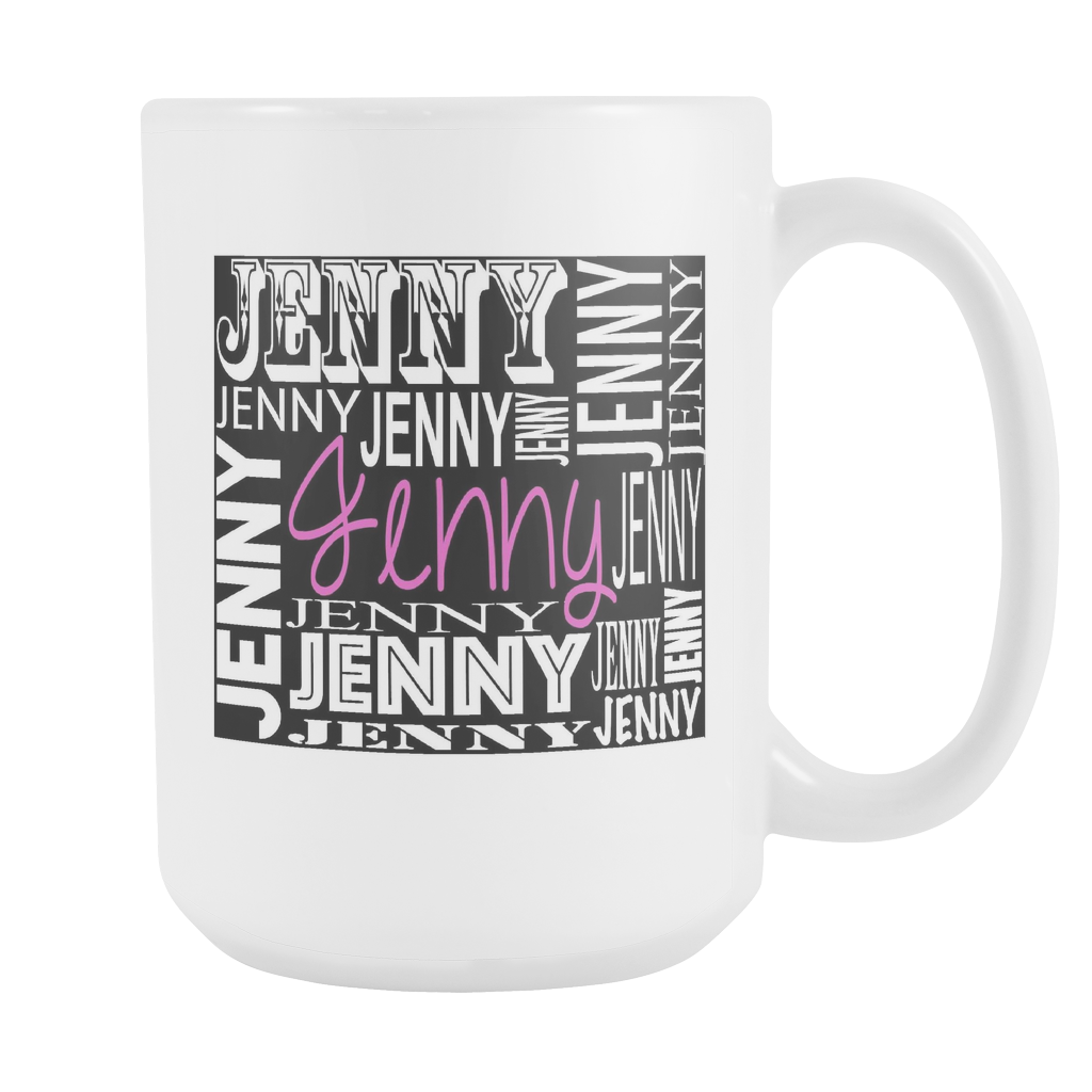 Jenny - What's In A Name Custom Novelty Art 15 oz Coffee Mug