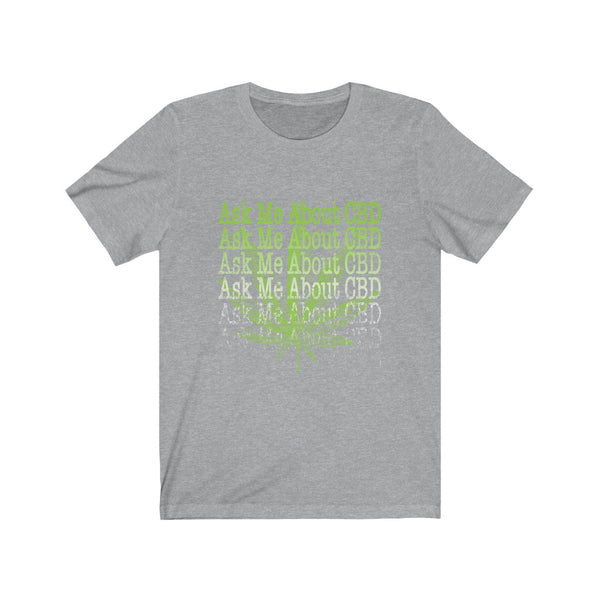Ask Me About CBD B+C Unisex Jersey Short Sleeve Tee