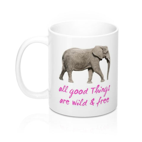 Wild and Free Elephant 11 oz. Coffee Mug - Printed on Both Sides