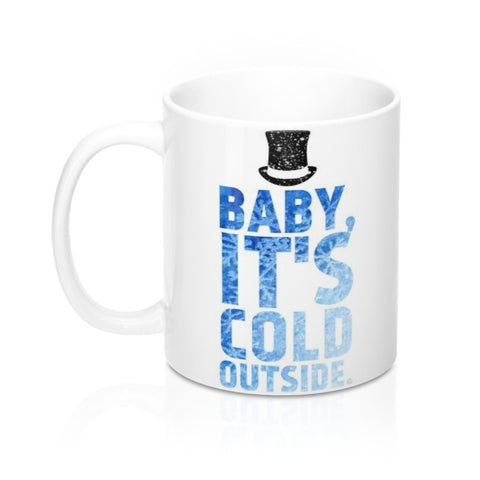 Baby, It's Cold Outside Blue Crystal Snow Coffee Mug in 11 or 15 oz.