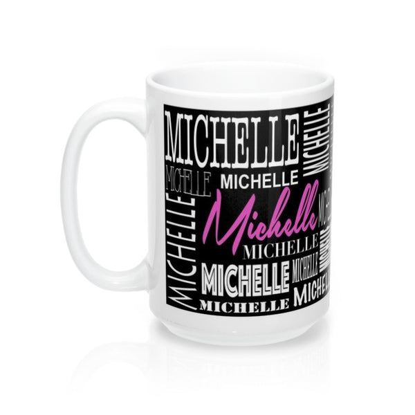 Michelle - 11 oz. Custom Name Coffee Mug - Printed on Both Sides
