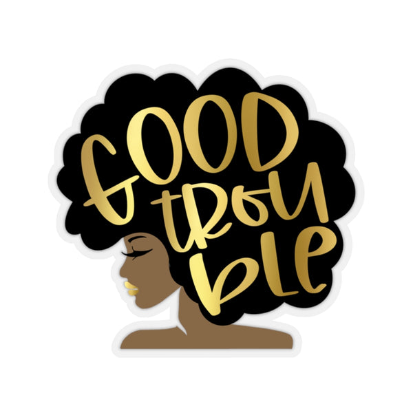 Good Trouble Sticker, John Lewis, FAUX Gold, Get in Trouble, Necessary Trouble, Black Lives Matter, Afro Woman, Afro Girl, Black Art