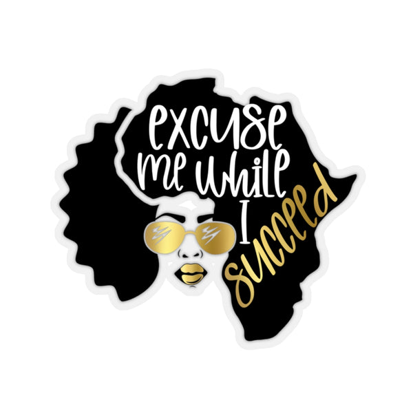 Excuse Me While I Succeed, Black Girl Magic, Sticker Decal, Die Cut Sticker, Kiss-Cut Sticker, Car Sticker, Laptop Sticker, Planner Sticker