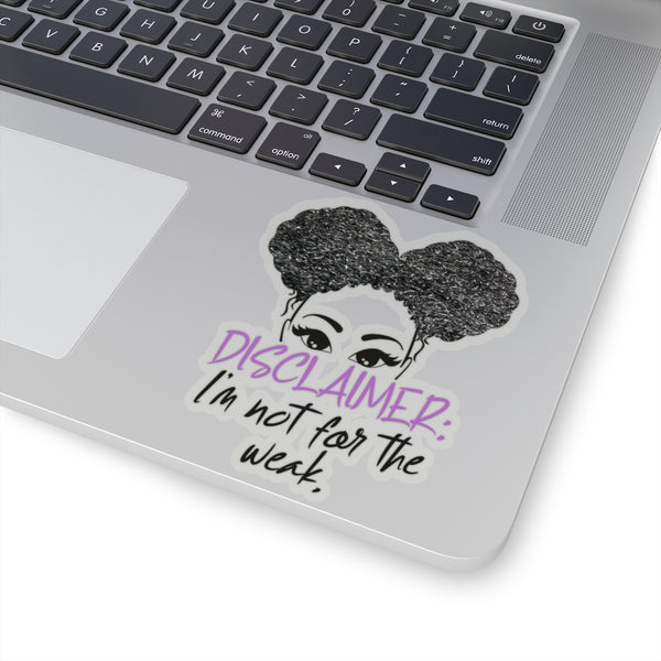 Disclaimer I'm Not For The Weak, Black Girl Sticker, Afro Puffs, Laptop Phone Planner Sticker, Melanin Stickers, Hydro Flask, Window Decal