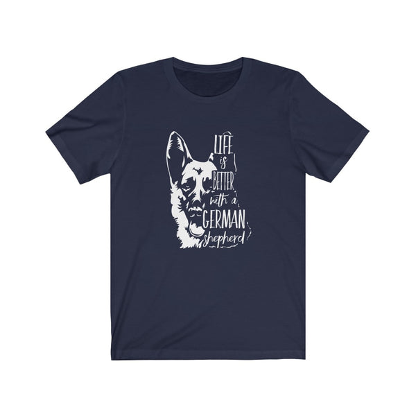 Life Is Better With A German Shepherd B+C Unisex Jersey Short Sleeve Tee