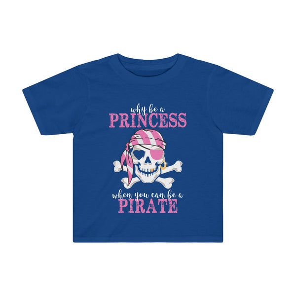 Why Be A Princess When You Can Be A Pirate Kids Tee
