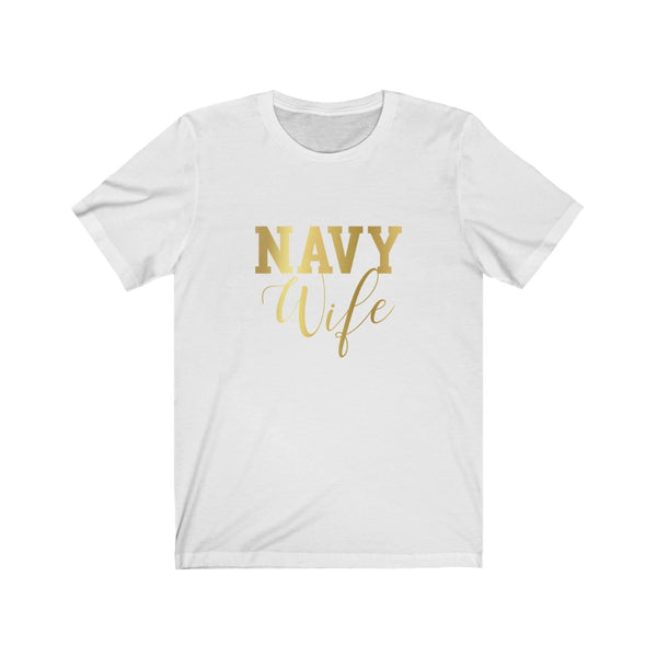 Navy Wife Shirt FAUX Gold B+C Unisex Jersey Short Sleeve Tee