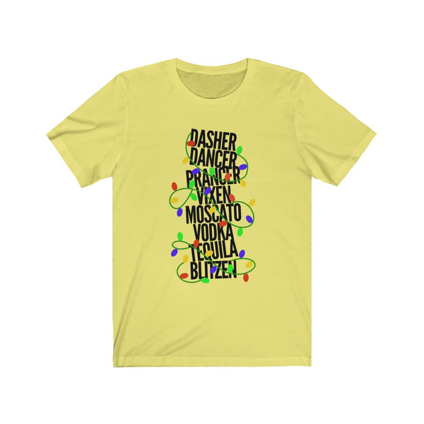 Dasher Dancer Prancer... Vodka Tequila Blitzen Text B+C Unisex Jersey Short Sleeve Tee