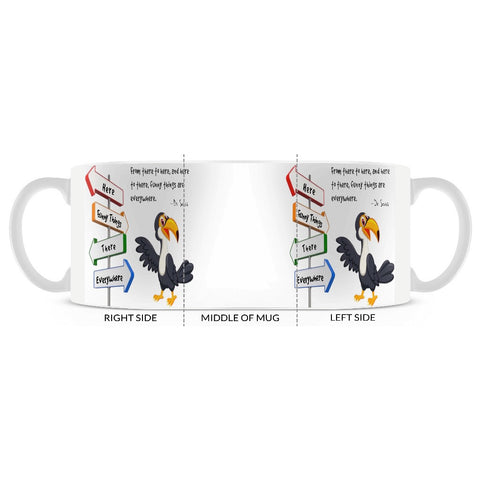 From There To Here... Dr. Seuss Quote Art Toucan Coffee Mug in 11 or 15 oz.