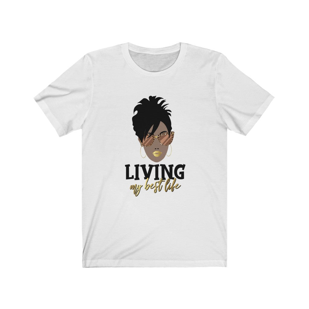 Living My Best Life B+C Unisex Jersey Short Sleeve Tee
