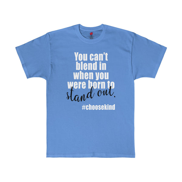 You Can't Blend In When...Born To Stand Out #choosekind Tee Wonder Movie T-Shirt