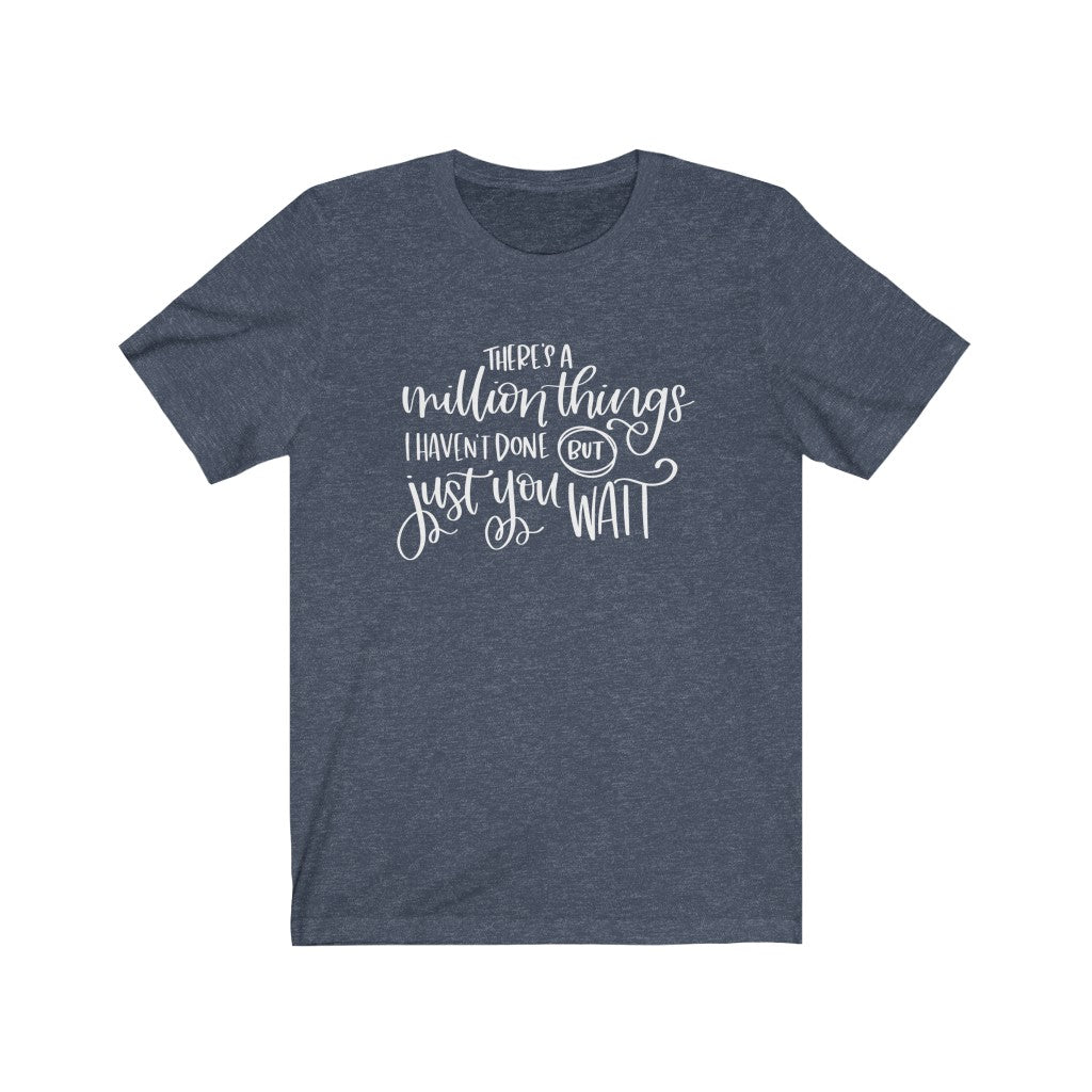 There's A Million Things B+C Unisex Jersey Short Sleeve Tee
