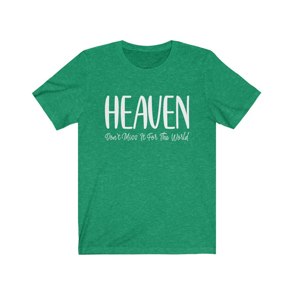 Heaven Don't Miss It For The World B+C Unisex Jersey Short Sleeve Tee