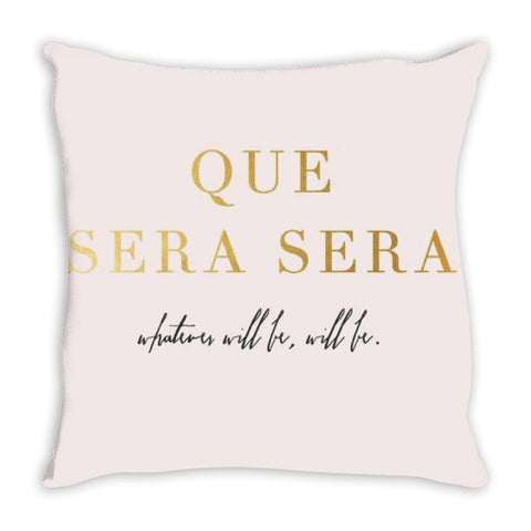 Que Sera Sera - Whatever Will Be, Will Be Throw Pillow 14 x 14