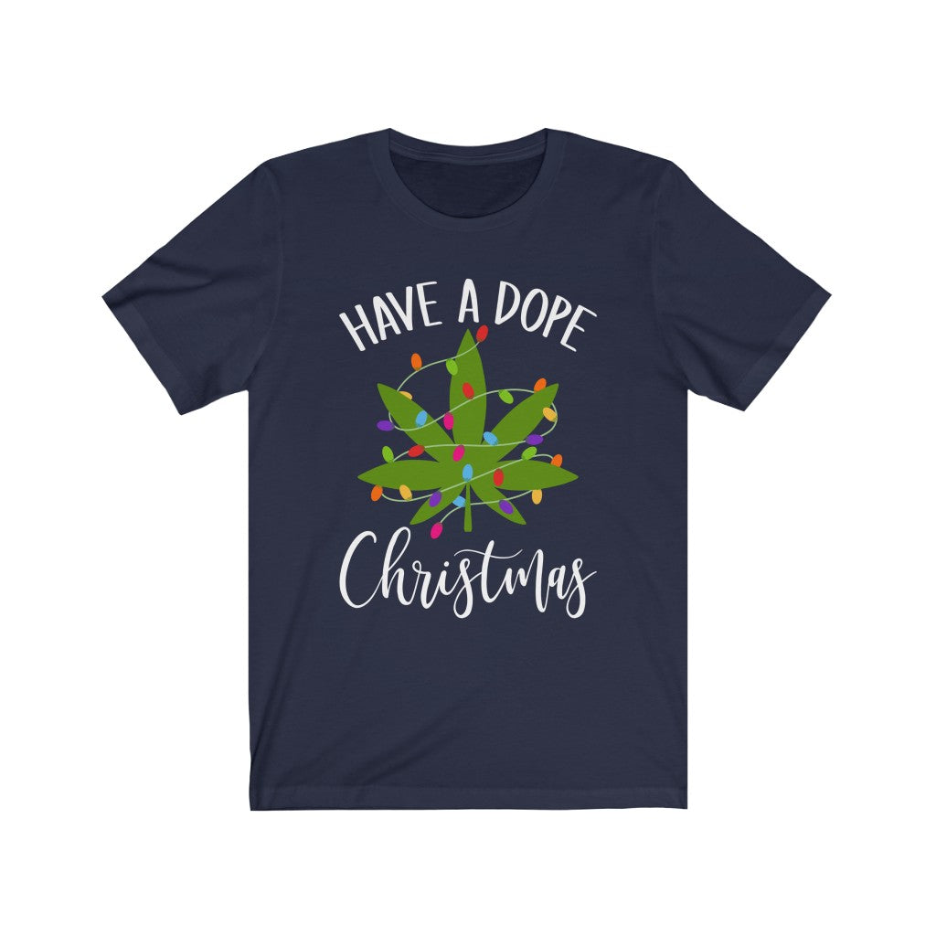 Have A Dope Christmas Unisex Jersey Short Sleeve Tee