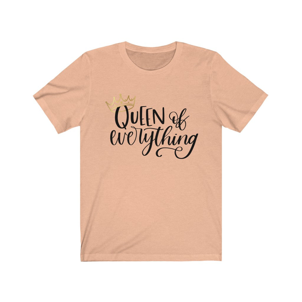 Queen of Everything Gold Crown B+C Unisex Jersey Short Sleeve Tee