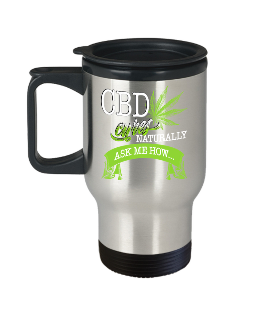 CBD Cures Naturally Ask Me How Stainless Steel Travel Mug for CBD Coffee