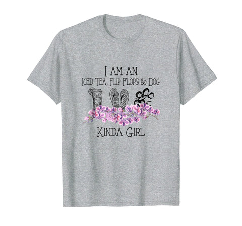 I Am An Iced Tea Flip Flops Dog Kinda Girl Shirt Summer Gift