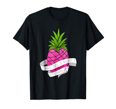 Be A Pineapple Stand Tall Wear A Crown Shirt Breast Cancer
