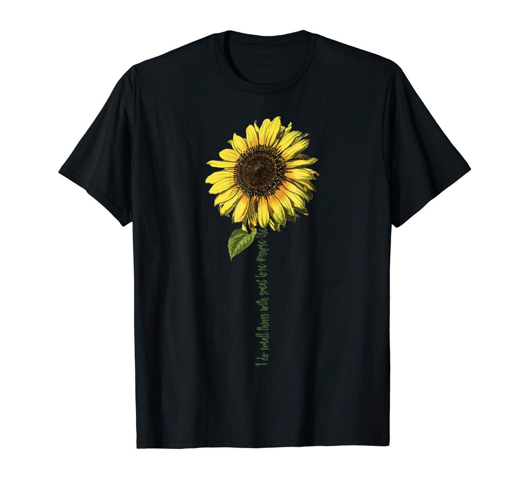 I Do Small Things With Great Love Nurse Life Shirt Sunflower