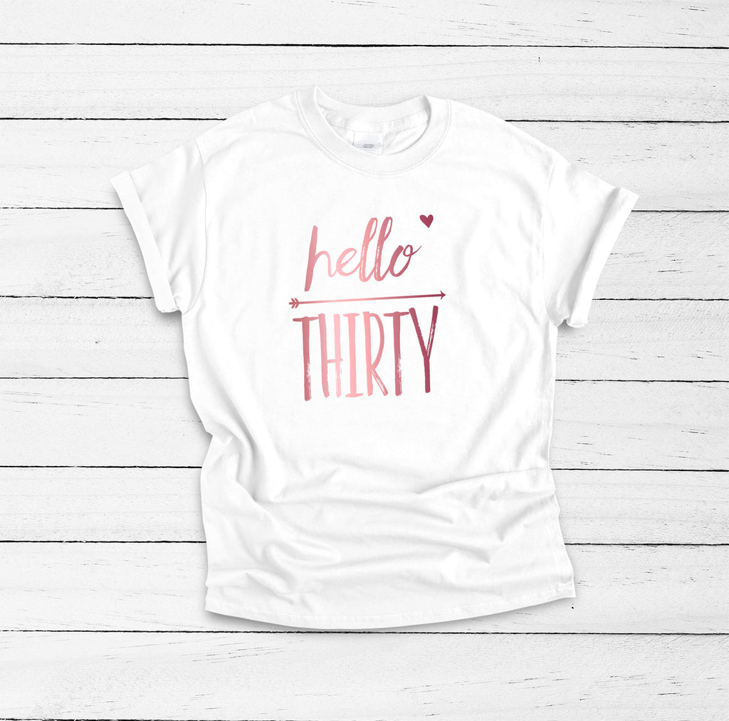 Hello Thirty Shirt, Birthday Queen Shirt, Rose Gold, 30th Birthday Shirt for Women, Hello 30, Cheers to 30 Years, Birthday Girl Shirt